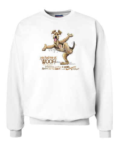 Airedale Terrier - You Had Me at Woof - Sweatshirt