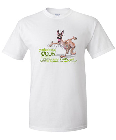 Belgian Malinois - You Had Me at Woof - T-Shirt