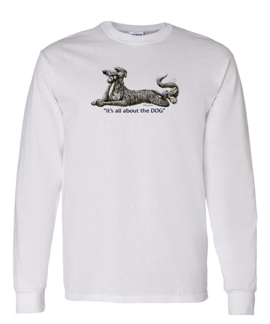 Scottish Deerhound - All About The Dog - Long Sleeve T-Shirt