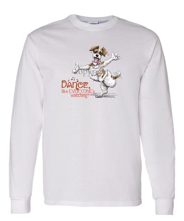 Jack Russell Terrier - Dance Like Everyones Watching - Long Sleeve T-Shirt