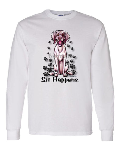Weimaraner - Sit Happens - Long Sleeve T-Shirt