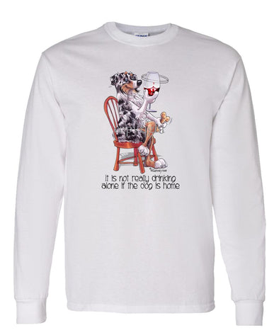 Australian Shepherd  Blue Merle - It's Not Drinking Alone - Long Sleeve T-Shirt