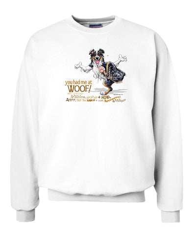 Australian Shepherd  Black Tri - You Had Me at Woof - Sweatshirt