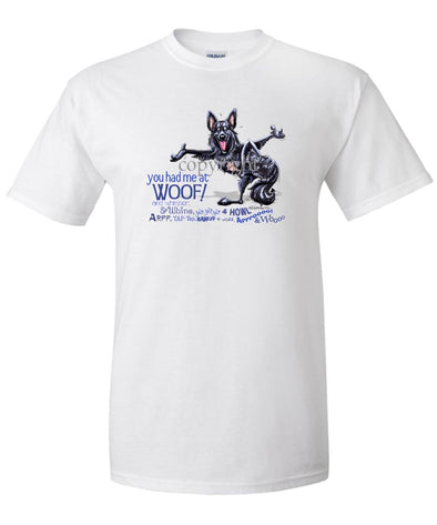 Belgian Sheepdog - You Had Me at Woof - T-Shirt