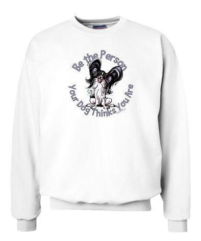 Papillon - Be The Person - Sweatshirt