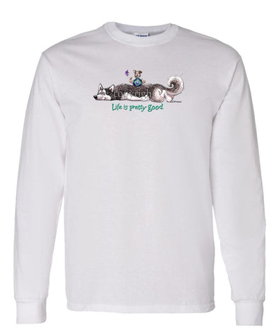 Siberian Husky - Life Is Pretty Good - Long Sleeve T-Shirt