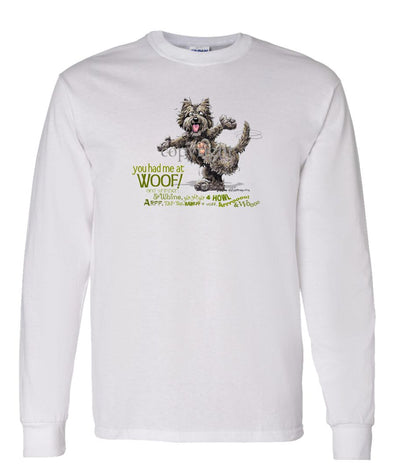 Cairn Terrier - You Had Me at Woof - Long Sleeve T-Shirt