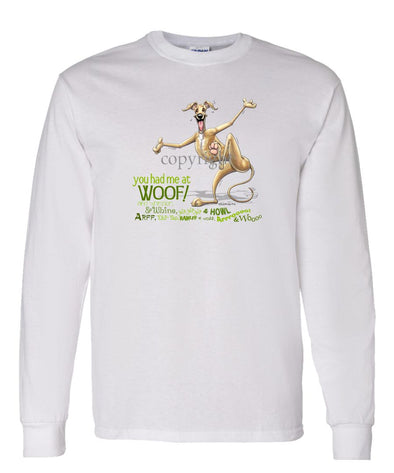 Greyhound - You Had Me at Woof - Long Sleeve T-Shirt