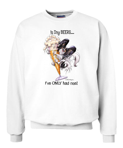 Papillon - Dog Beers - Sweatshirt