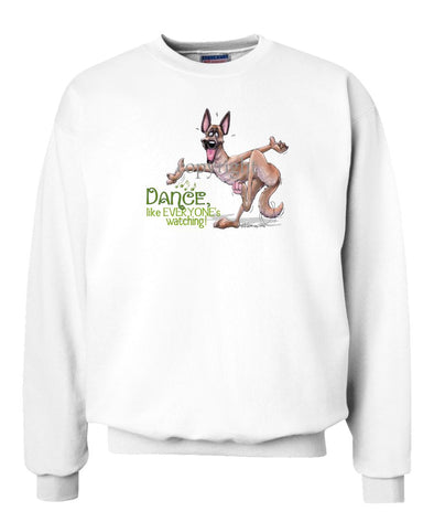 Belgian Malinois - Dance Like Everyones Watching - Sweatshirt