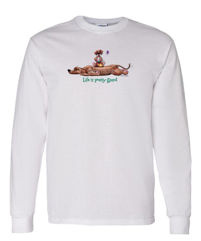 Dachshund  Smooth - Life Is Pretty Good - Long Sleeve T-Shirt