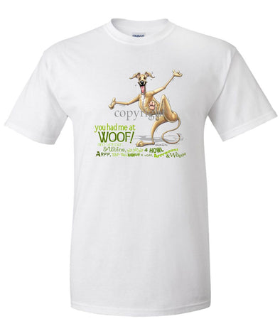 Greyhound - You Had Me at Woof - T-Shirt