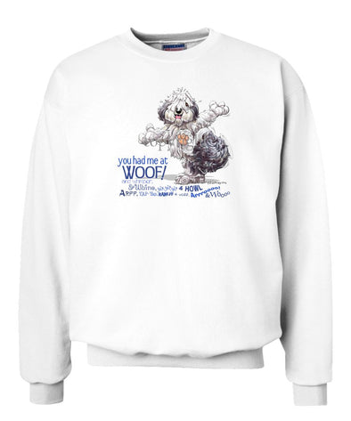 Old English Sheepdog - You Had Me at Woof - Sweatshirt