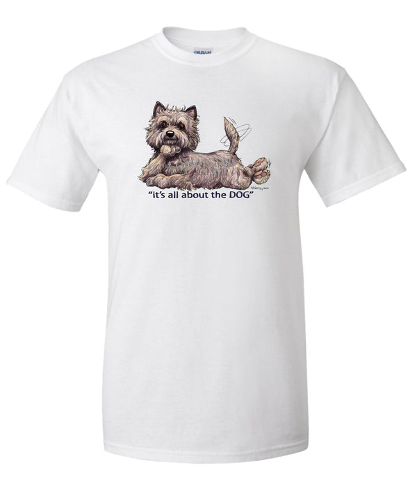 Cairn Terrier - All About The Dog - T-Shirt
