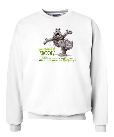 Bouvier Des Flandres - You Had Me at Woof - Sweatshirt