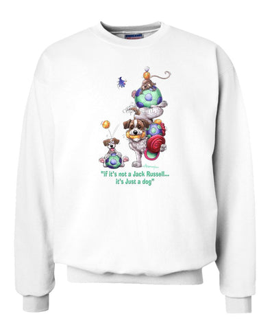 Jack Russell Terrier - Not Just A Dog - Sweatshirt