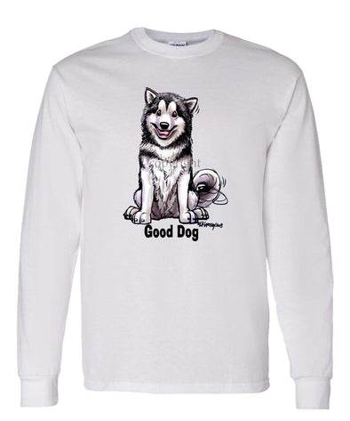 Alaskan Malamute - Good Dog - Long Sleeve T-Shirt