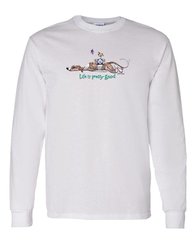 Whippet - Life Is Pretty Good - Long Sleeve T-Shirt