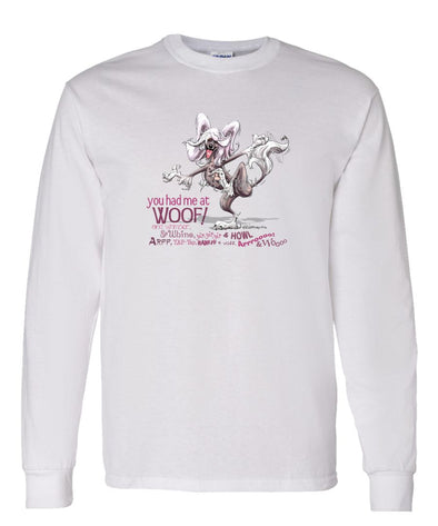 Chinese Crested - You Had Me at Woof - Long Sleeve T-Shirt
