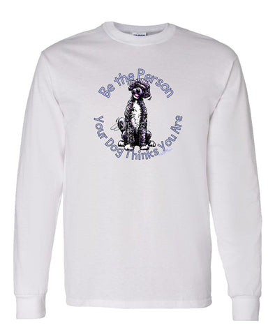 Portuguese Water Dog - Be The Person - Long Sleeve T-Shirt