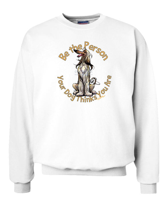 Afghan Hound - Be The Person - Sweatshirt