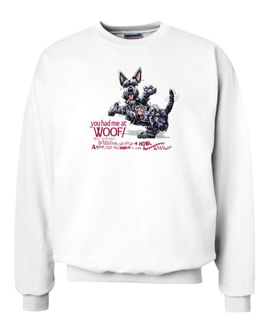 Scottish Terrier - You Had Me at Woof - Sweatshirt