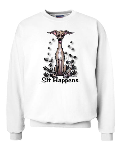 Italian Greyhound - Sit Happens - Sweatshirt