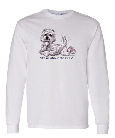 West Highland Terrier - All About The Dog - Long Sleeve T-Shirt