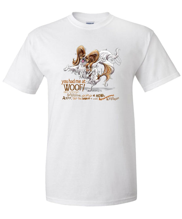 Papillon - You Had Me at Woof - T-Shirt