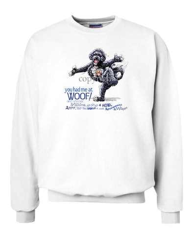 Portuguese Water Dog - You Had Me at Woof - Sweatshirt