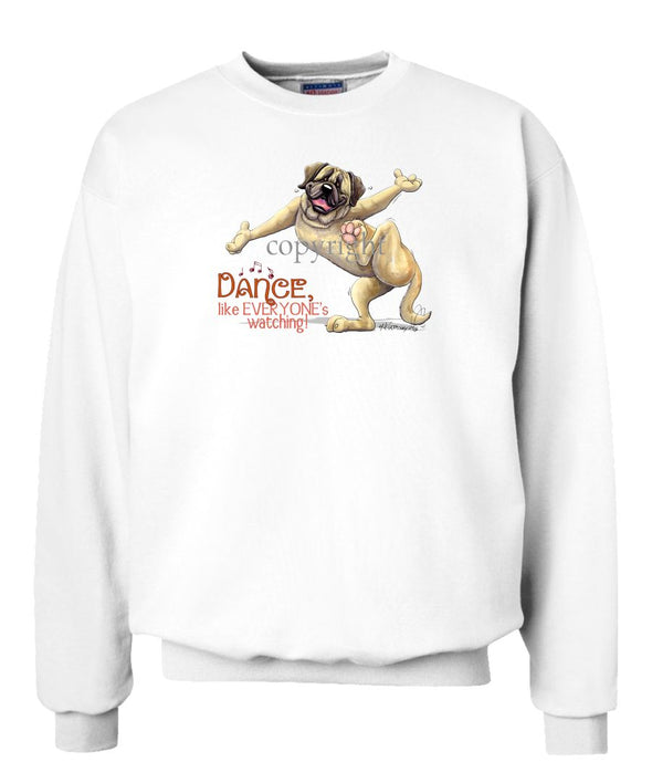 Mastiff - Dance Like Everyones Watching - Sweatshirt