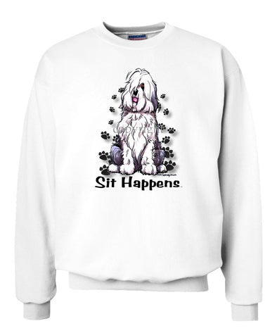 Old English Sheepdog - Sit Happens - Sweatshirt