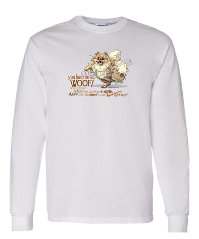 Pomeranian - You Had Me at Woof - Long Sleeve T-Shirt