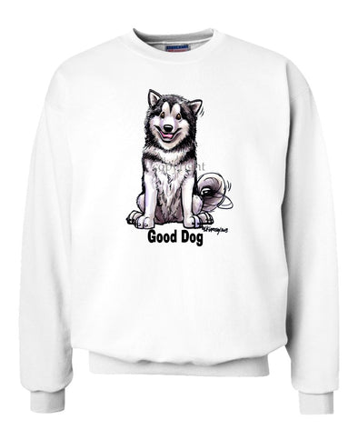 Alaskan Malamute - Good Dog - Sweatshirt