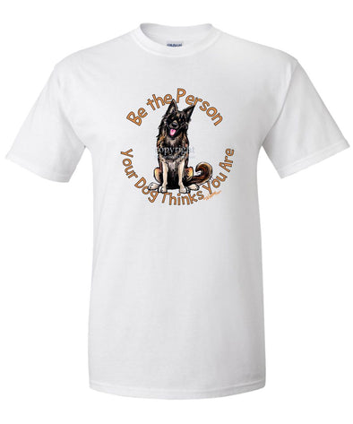 Belgian Tervuren - Be The Person - T-Shirt