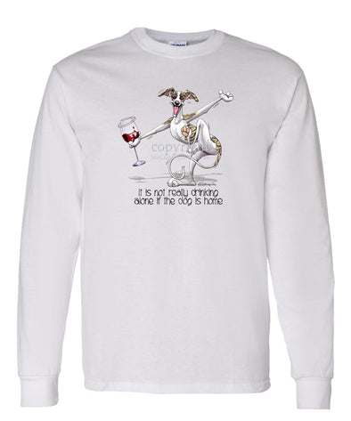 Whippet - It's Drinking Alone 2 - Long Sleeve T-Shirt
