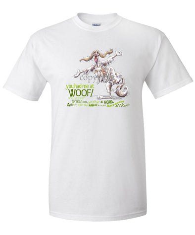 English Setter - You Had Me at Woof - T-Shirt
