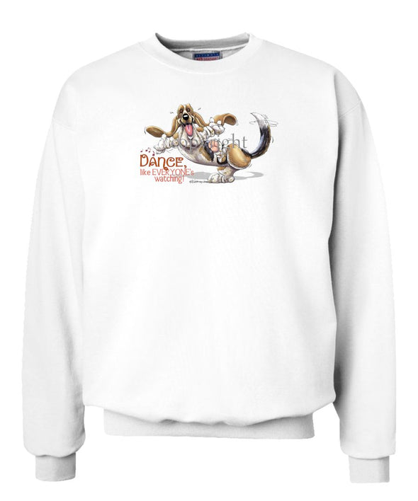 Basset Hound - Dance Like Everyones Watching - Sweatshirt