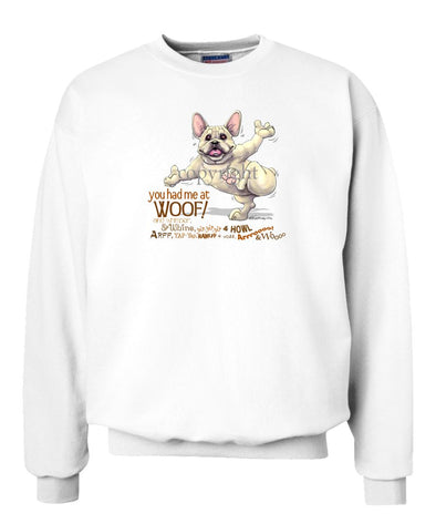 French Bulldog - You Had Me at Woof - Sweatshirt