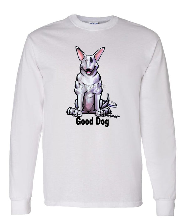 Bull Terrier - Good Dog - Long Sleeve T-Shirt