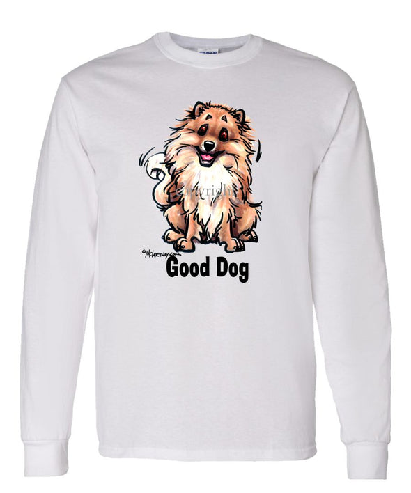 Pomeranian - Good Dog - Long Sleeve T-Shirt