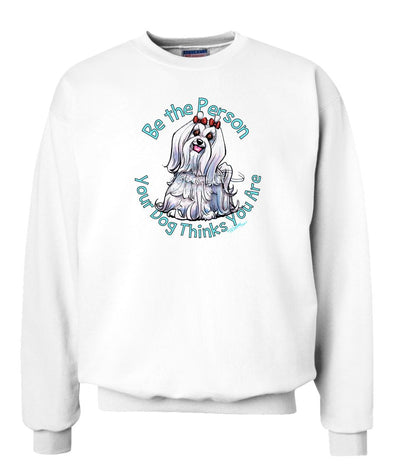 Maltese - Be The Person - Sweatshirt