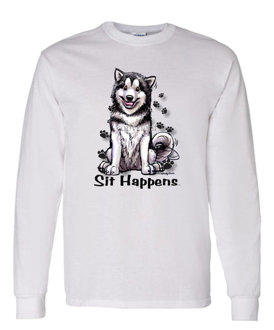 Alaskan Malamute - Sit Happens - Long Sleeve T-Shirt