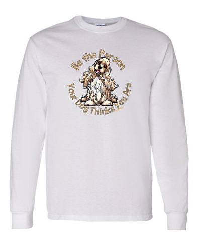 Cocker Spaniel - Be The Person - Long Sleeve T-Shirt