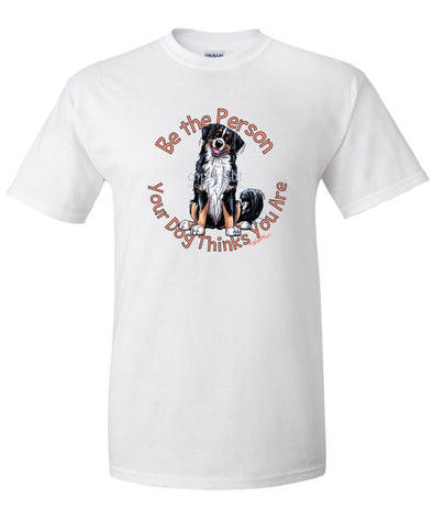 Bernese Mountain Dog - Be The Person - T-Shirt