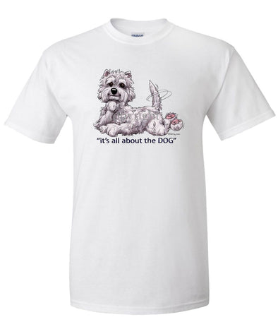 West Highland Terrier - All About The Dog - T-Shirt