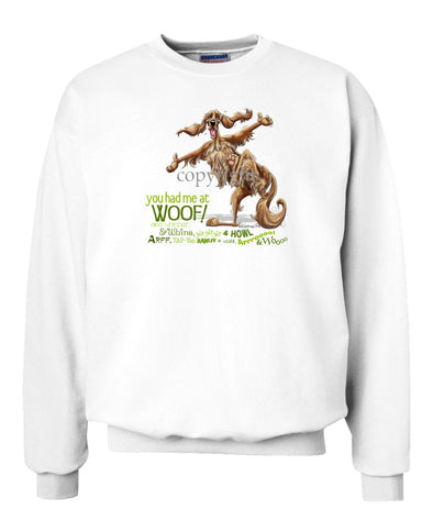 Irish Setter - You Had Me at Woof - Sweatshirt