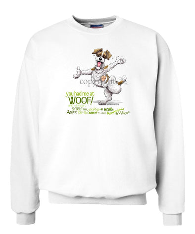 Parson Russell Terrier - You Had Me at Woof - Sweatshirt