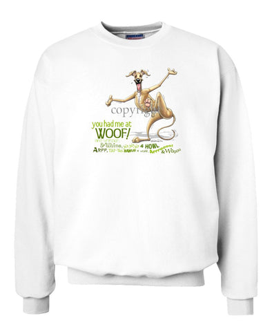 Greyhound - You Had Me at Woof - Sweatshirt