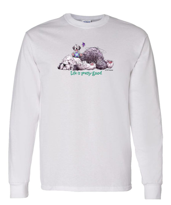 Old English Sheepdog - Life Is Pretty Good - Long Sleeve T-Shirt